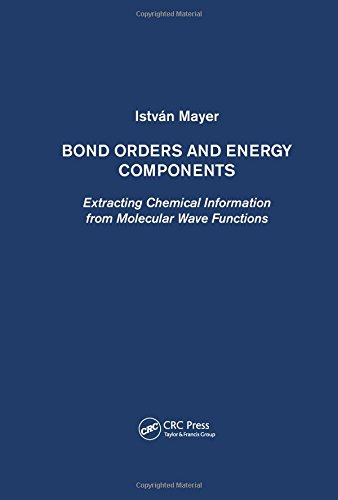 9781420090116: Bond Orders and Energy Components: Extracting Chemical Information from Molecular Wave Functions