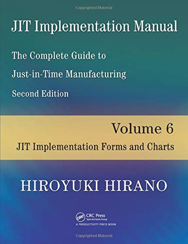 9781420090321: JIT Implementation Manual -- The Complete Guide to Just-In-Time Manufacturing: Volume 6 -- JIT Implementation Forms and Charts: v. 6