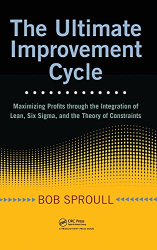 9781420090345: The Ultimate Improvement Cycle: Maximizing Profits through the Integration of Lean, Six Sigma, and the Theory of Constraints