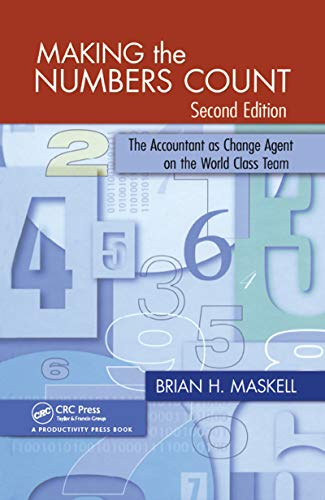 9781420090604: Making the Numbers Count: The Accountant as Change Agent on the World-Class Team