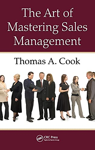 9781420090758: The Art of Mastering Sales Management