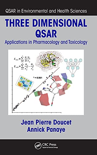 Three Dimensional QSAR: Applications in Pharmacology and Toxicology (QSAR in Environmental and ...