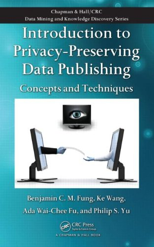 9781420091489: Introduction to Privacy-Preserving Data Publishing: Concepts and Techniques (Chapman & Hall/CRC Data Mining and Knowledge Discovery Series)