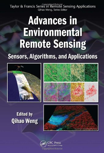 9781420091755: Advances in Environmental Remote Sensing: Sensors, Algorithms, and Applications (Remote Sensing Applications Series)