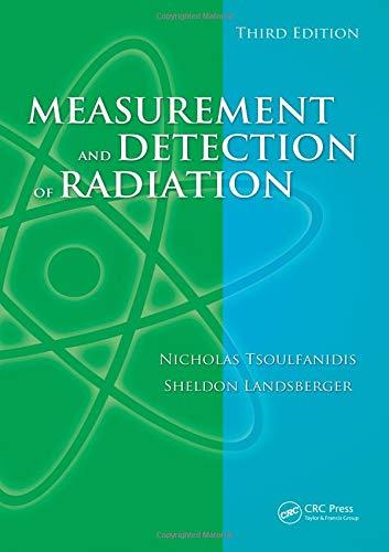 Measurement and Detection of Radiation, Third Edition: Nicholas Tsoulfanidis; Sheldon
