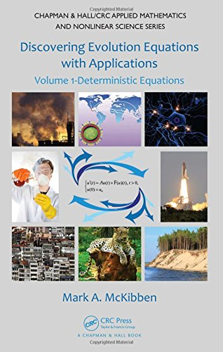 9781420092073: Discovering Evolution Equations with Applications: Volume 1-Deterministic Equations (Chapman & Hall/CRC Applied Mathematics & Nonlinear Science)