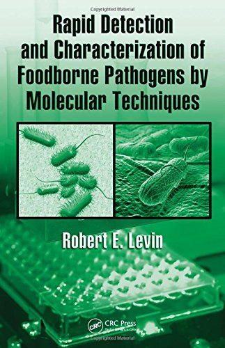 Rapid Detection and Characterization of Foodborne Pathogens by Molecular Techniques: Levin, Robert ...