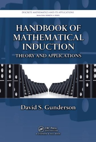 9781420093643: Handbook of Mathematical Induction: Theory and Applications (Discrete Mathematics and Its Applications)