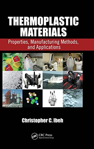 9781420093834: Thermoplastic Materials: Properties, Manufacturing Methods, and Applications