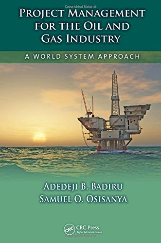 Project Management for the Oil and Gas: Badiru, Adedeji B.;