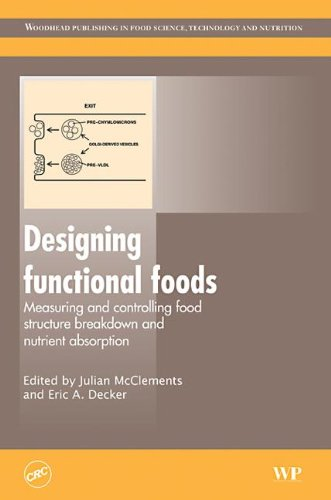 9781420094855: Designing Functional Foods: Measuring and Controlling Food Structure Breakdown and Nutrient Absorption