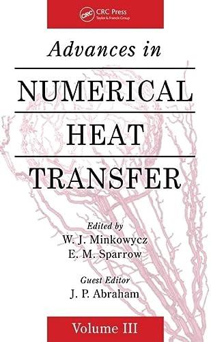 Advances in Numerical Heat Transfer: Minkowycz, W. J.