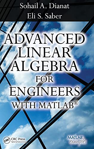 9781420095234: Advanced Linear Algebra for Engineers with MATLAB