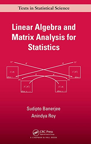 9781420095388: Linear Algebra and Matrix Analysis for Statistics (Chapman & Hall/CRC Texts in Statistical Science)