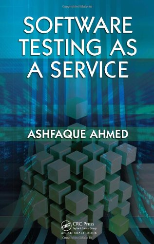 Software Testing As a Service: Ahmed, Ashfaque