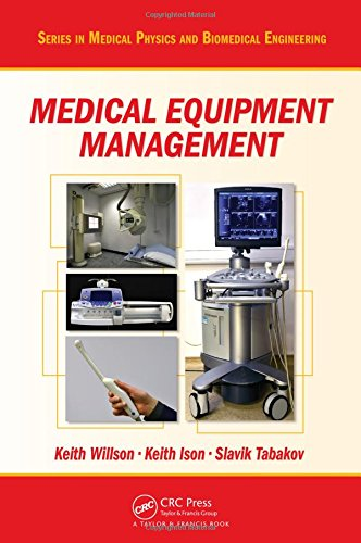 9781420099584: Medical Equipment Management (Series in Medical Physics and Biomedical Engineering)