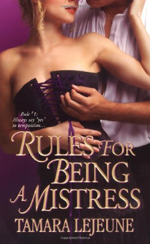 9781420101294: Rules for Being a Mistress (Zebra Historical Romance)