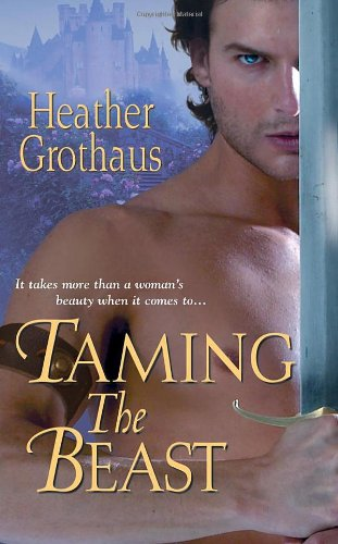 Taming The Beast: Grothaus, Heather