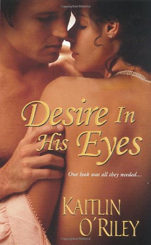 9781420104479: Desire in His Eyes (Zebra Historical Romance)