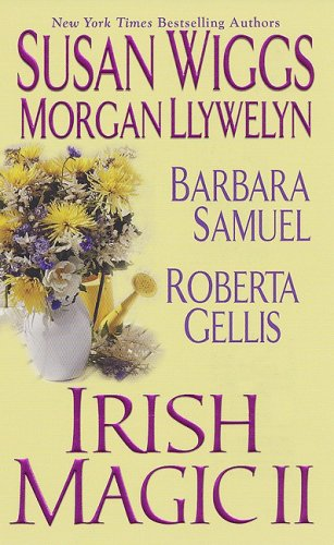 Irish Magic II (1420106627) by Susan Wiggs; Roberta Gellis; Morgan Llywelyn; Barbara Samuel