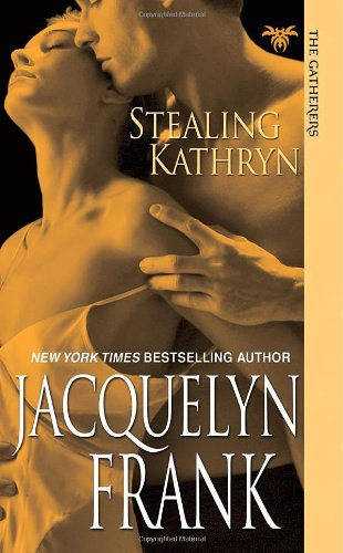 9781420109849: Stealing Kathryn (The Gatherers)