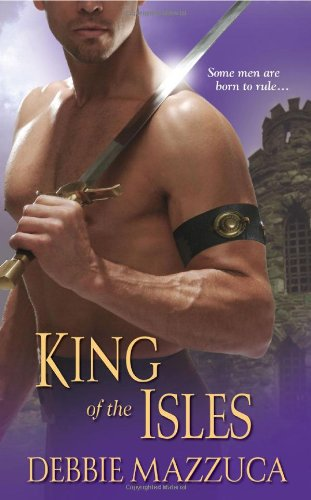 King of the Isles (Lord of the: Debbie Mazzuca
