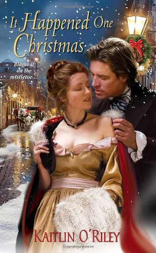 It Happened One Christmas: Kaitlin O'Riley