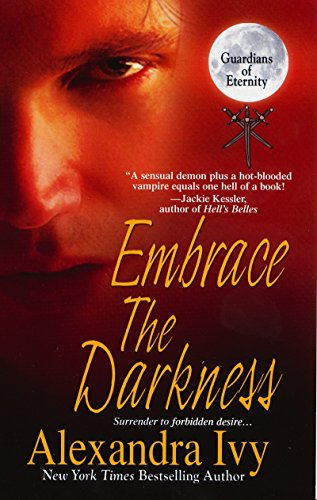 Embrace the Darkness (Guardians of Eternity): Ivy, Alexandra