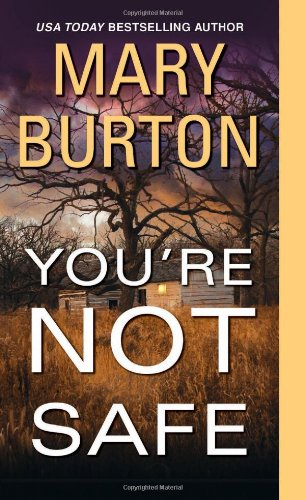 You're Not Safe: Burton, Mary