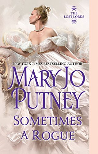 9781420127157: Sometimes a Rogue (The Lost Lords, Book 5)