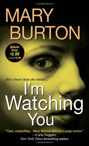 I'm Watching You: Mary Burton