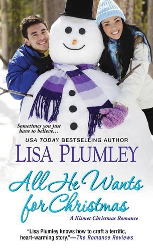 All He Wants for Christmas (A Kismet: Lisa Plumley