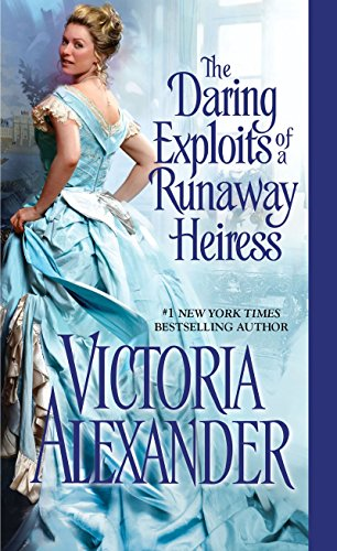 9781420132281: The Daring Exploits of a Runaway Heiress (Millworth Manor)
