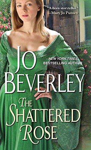 The Shattered Rose: Jo Beverley