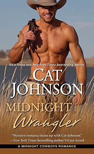 Midnight Wrangler (Midnight Cowboys): Johnson, Cat