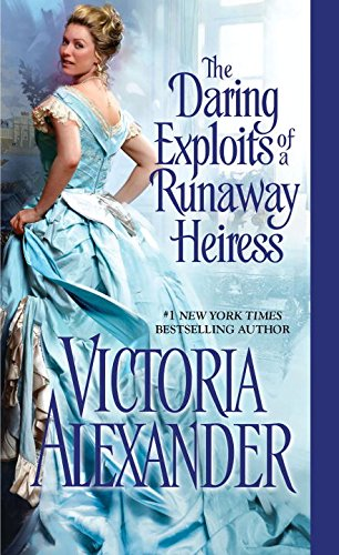 9781420140743: The Daring Exploits of a Runaway Heiress (Millworth Manor)