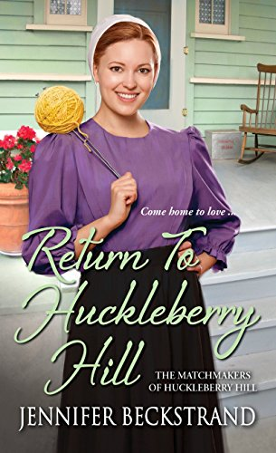 9781420144116: Return to Huckleberry Hill (The Matchmakers of Huckleberry Hill)
