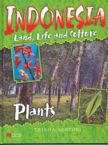 9781420205046: Indonesian Life and Culture Plants Macmillan Library (Indonesia: Land, Life and Culture - Macmillan Library)