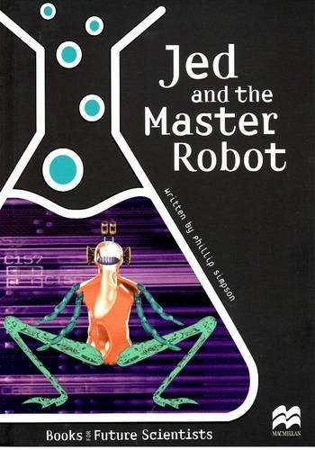 9781420218985: Jed and the Master Robot: Physical Science: Batteries and Circuits: Reading Age 9.4 Years (Future Scientists)