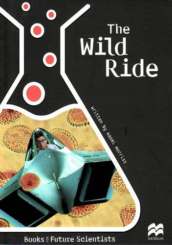 9781420219067: The Wild Ride: Life Science: Human Body Systems:Reading Age 9.9 Years (Future Scientists)