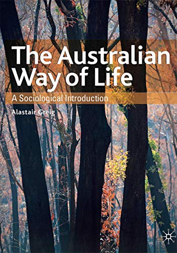 The Australian Way of Life (Paperback): Alastair Greig