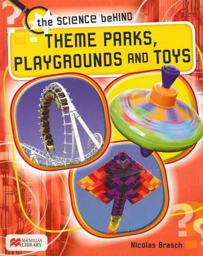 9781420268942: Theme Parks, Playgrounds and Toys (Science Behind: Macmillan Library)