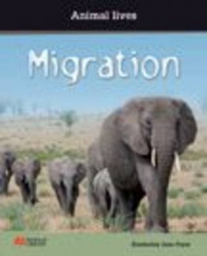9781420271652: Migration (Animal Lives - Macmillan Library)