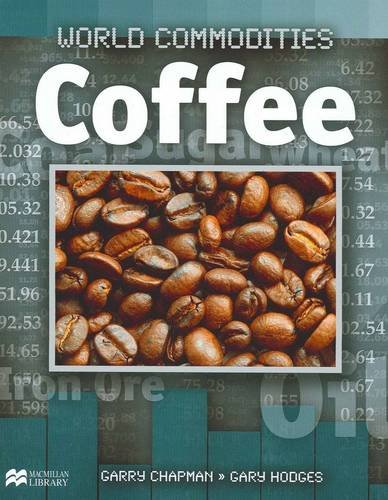 9781420273151: Coffee (World Commodities - Macmillan Library)