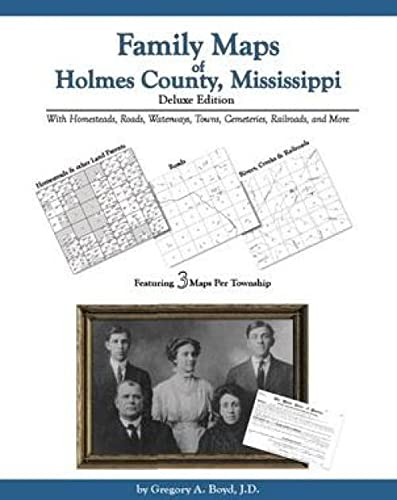 9781420300130: Family Maps of Holmes County, Mississippi, Deluxe Edition