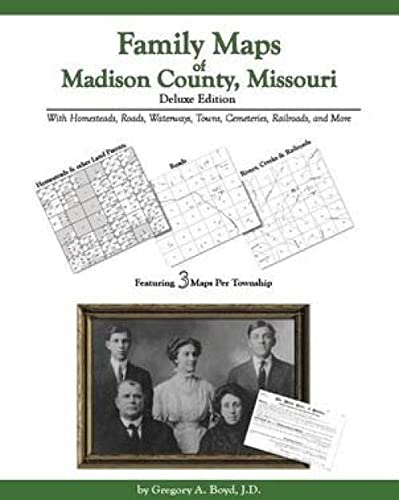 9781420300987: Family Maps of Madison County, Missouri: Deluxe Edition