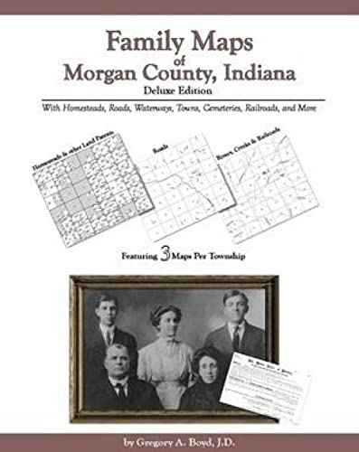 9781420301816: Family Maps of Morgan County, Indiana, Deluxe Edition