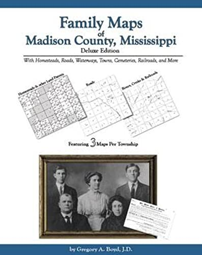 9781420303025: Family Maps of Madison County, Mississippi, Deluxe Edition