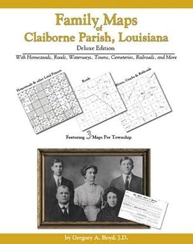 9781420305753: Family Maps of Claiborne Parish, Louisiana Deluxe Edition