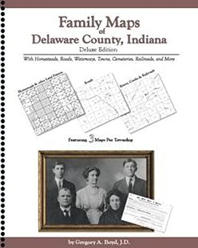 9781420311020: Family Maps of Delaware County, Indiana, Deluxe Edition